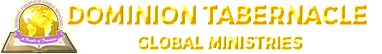 Dominion Tabernacle Global Ministries